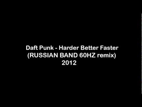 Daft Punk - Harder Better Faster Stronger (RUSSIAN BAND 60HZ remix) 2012