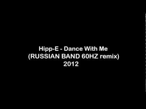 Hipp-E - Dance With Me (RUSSIAN BAND 60HZ remix) 2012