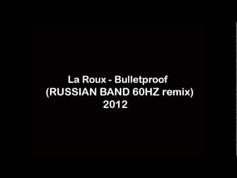 La Roux - Bulletproof (RUSSIAN BAND 60HZ remix) 2012 dubstep