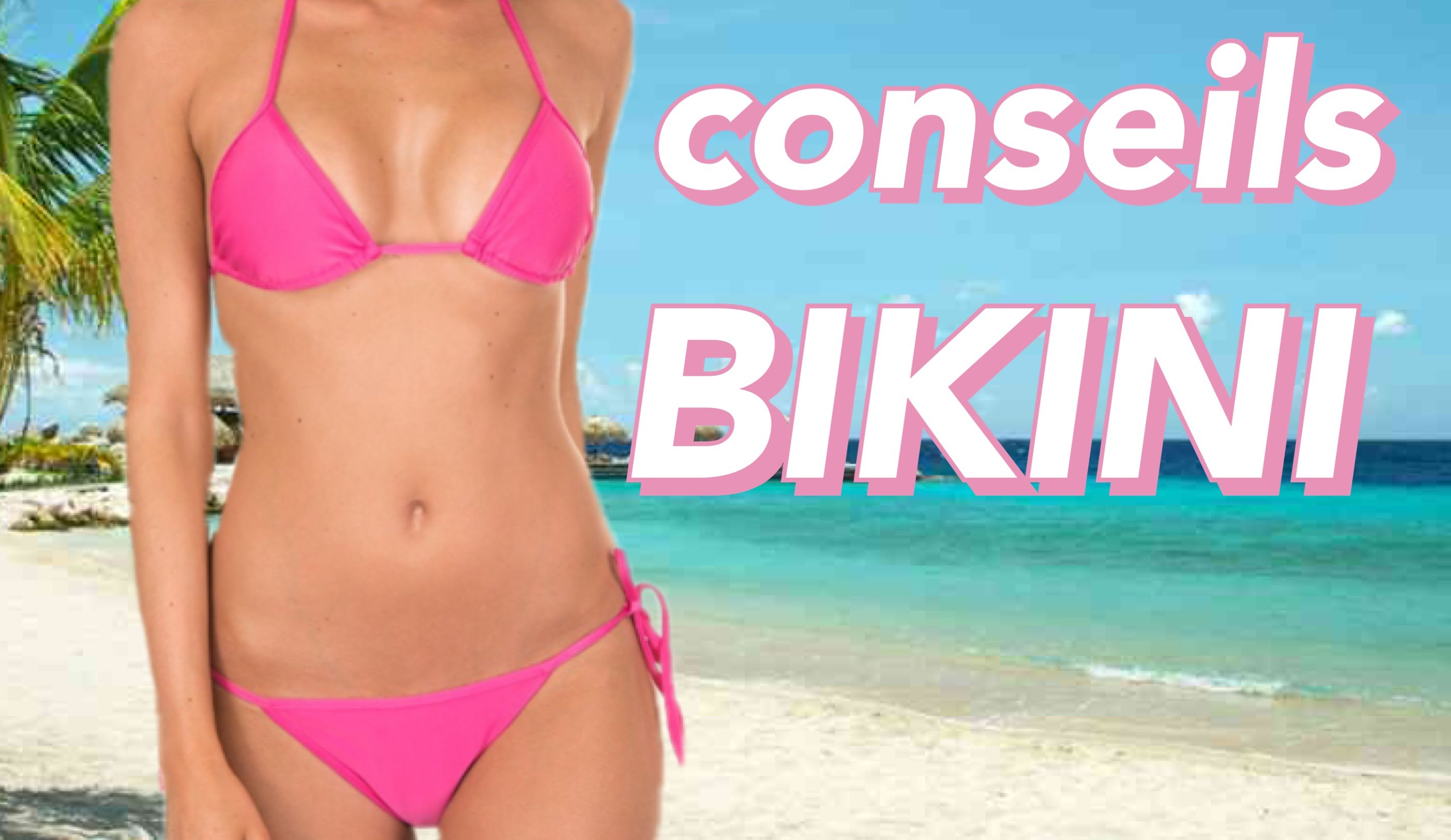 Au TOP en BIKINI : 10 CONSEILS by Bodytime видеочат